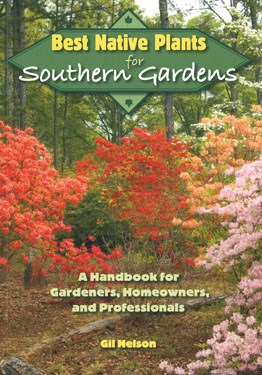 Gil Nelson's Best Native Plants for Southeasern Gardens cover
