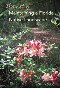 The Art of Maintaining a Florida Native Landscape by Ginny Stibolt