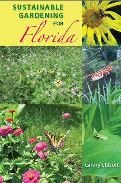 Sustainable Gardening for Florida by Ginny Stibolt